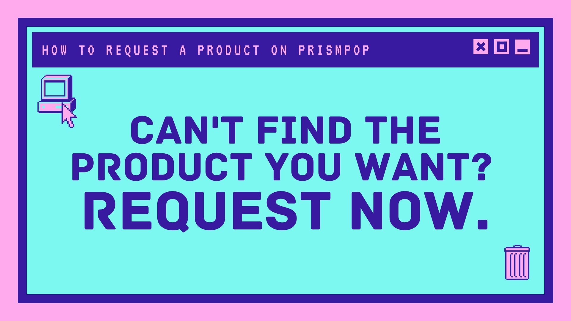 How_to_Prismpop__Request_a_Product.jpg